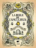 La Bible de l'apiculteur - Abeil...