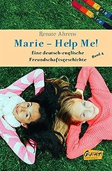 MARIE und CLAIRE, Band 4: Marie –Help Me!: Eine deutsch-englische Freundschaftsgeschichte von [Ahrens, Renate]