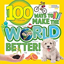 100 Ways to Make the World Better (100 Things To…)