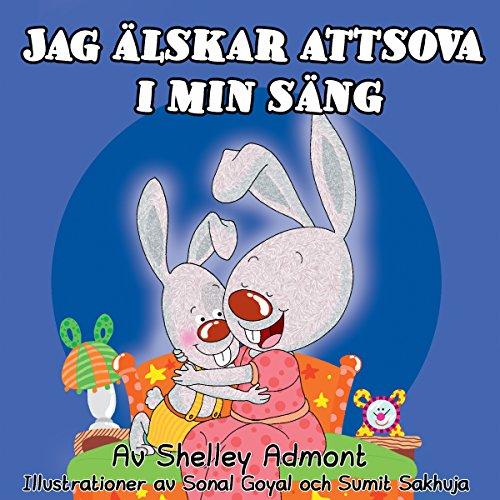 Jag älskar att sova i min säng (Swedish Bedtime Collection) (Swedish Edition) por Shelley Admont