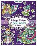 Coloriages féeriques et 200 Stickers à colorier...