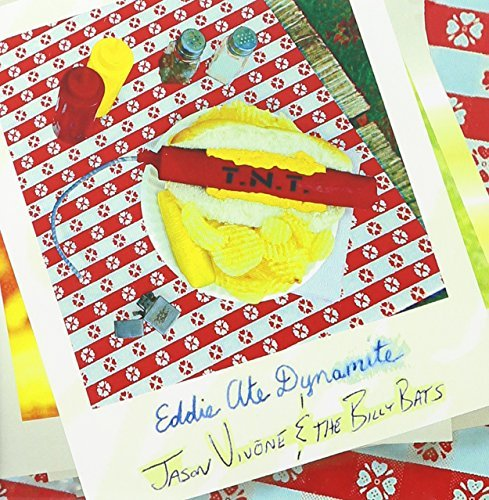 Eddie Ate Dynamite by Jason Vivone & The Billy Bats