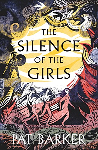 The Silence of the Girls (English Edition) por Pat Barker