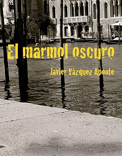 El mármol oscuro por Javier Vázquez Aponte