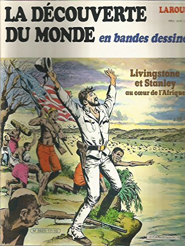La Dcouverte du monde en bandes dessines, n 17 : Livingstone et Stanley au coeur de l'Afrique