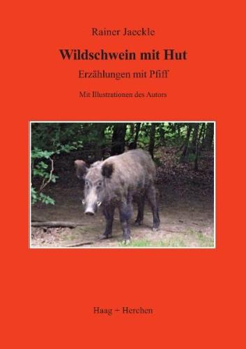 Wildschwein mit Hut: Erzählungen mit Pfiff