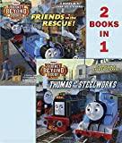 Thomas at the Steelworks / Friends to the Rescue!: 2 Books in 1! (Thomas & Friends: Journey Beyond Sodor: The Movie)