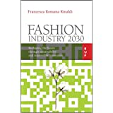 Fashion Industry 2030: Reshaping the Future Through Sustainability and Responsible Innovation