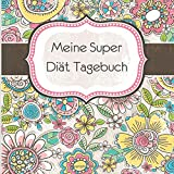 Meine Super Diat Tagebuch: German Edition, 3 Month Food Journal