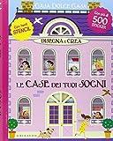 Disegna e crea le case dei tuoi sogni. Casa dolce casa. Con adesivi. Ediz. illustrata