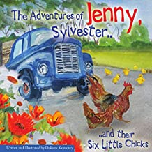The Adventures of Jenny, Sylvester, and their Six Little Chicks
