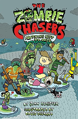 The Zombie Chasers #5: Nothing Left to Ooze par John Kloepfer