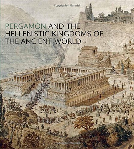 Pergamon and the Hellenistic Kingdoms of the Ancient World by Carlos A. Pic?n (2016-05-03)