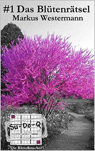 Buchseite und Rezensionen zu 'Su-Do-Q - Die Rätselknacker -: #1 Das Blütenrätsel' von Markus Westermann