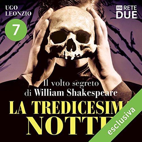 La tredicesima notte 7: Il volto segreto di William Shakespeare  Audiolibri