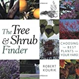 The Tree and Shrub Finder: Choosing the Best Plants for Your Yard by Robert Kourik (2000-03-01)
