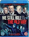 We Still Kill The Old Way [Blu-ray] [UK Import]