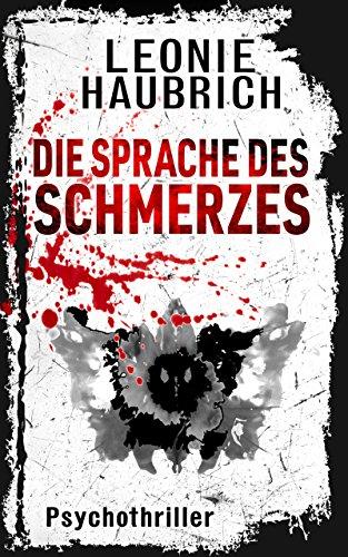 Buchseite und Rezensionen zu 'Die Sprache des Schmerzes: Psychothriller (Liz Günther 2)' von Leonie Haubrich