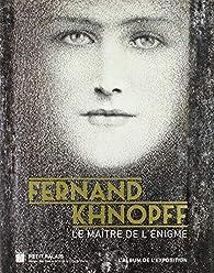 Fernand Khnopff : Le maître de l'énigme par Michel Draguet