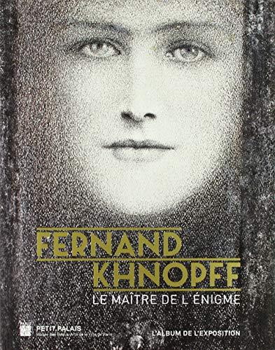 Fernand Khnopff : Le maître de l'énigme par Collectif