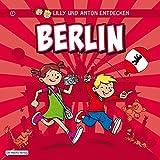 Lilly & Anton entdecken Berlin (Reiseführer Berlin für Kinder)