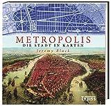 Metropolis: Die Stadt in Karten von Konstantinopel bis Brasília