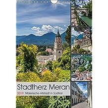 Stadtherz MERAN (Wandkalender 2019 DIN A4 hoch): Malerische Altstadt in Südtirol (Monatskalender, 14 Seiten ) (CALVENDO Orte)