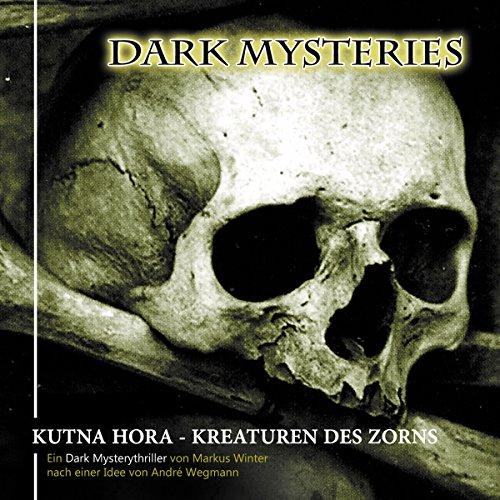 Kutna Hora - Kreaturen des Zorns (Dark Mysteries 6)