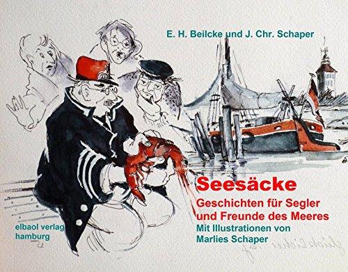 Seesäcke: Geschichten für Segler und Freunde des Meeres