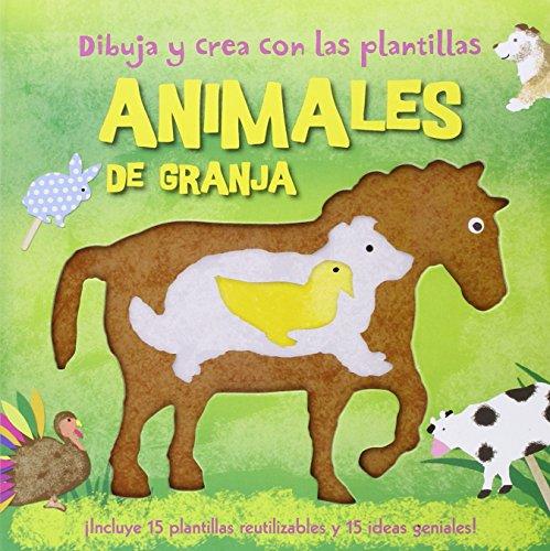 Dibuja y crea con las plantillas animales de granja : ¡incluye 15 plantillas reutilizables y 15 ideas geniales! (Aprender, jugar y descubrir)