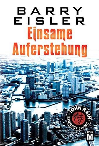Einsame Auferstehung (John Rain - herrenloser Samurai 2) (German Edition) par Barry Eisler