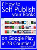 Table of Contents『 How to Self Publish your Books on Google Play in 78 Counties All over the World 』 - 15steps / 25min - 01: Access Google Play & Log in 02: Books Catalog 03: Add Book 04: Check & Compose 05: Title, SubTitle, Description 06: C...