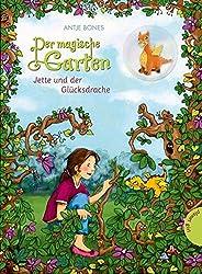 Der magische Garten 1: Jette und der Glücksdrache