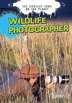 Wildlife Photographer (the Coolest Jobs On The Planet) por Gerrit Vyn epub