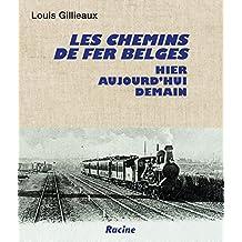 Les chemins de fer belges: Hier - aujourd'hui - demain