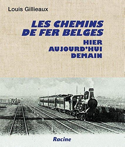 Les chemins de fer belges: Hier - aujourd'hui - demain por Louis Gillieaux