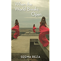 When the World Breaks Open (English Edition)