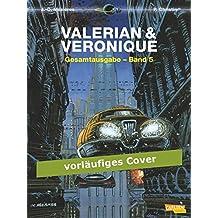 Valerian und Veronique Gesamtausgabe 5