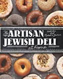 The Artisan Jewish Deli at Home by Zukin, Nick, Zusman, Michael (2013) Hardcover