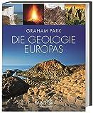 Die Geologie Europas: A geological history - Graham Park