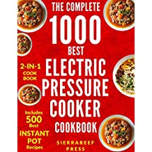 ELECTRIC PRESSURE COOKER COOKBOOK: The Ultimate 1000 Electric Pressure Cooker Quick and Easy Meals (electric pressure cooker recipes, instant pot, pressure ... instant pot, cooking) (English Edition)