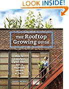 #4: The Rooftop Growing Guide: How to Transform Your Roof into a Vegetable Garden or Farm