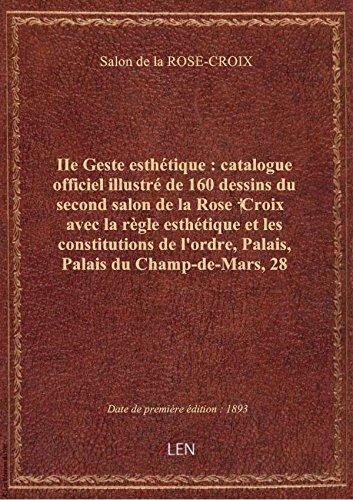 IIe Geste esthétique : catalogue officiel illustré de 160 dessins du second salon de la Rose † Croix