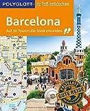 POLYGLOTT Reiseführer Barcelona zu Fuß entdecken: Auf 30 Touren die Stadt entdecken (POLYGLOTT zu Fuß entdecken)