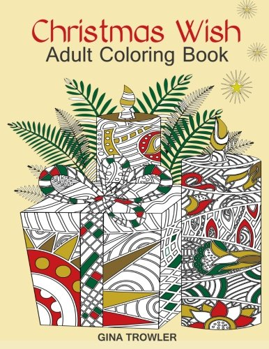 Adult Coloring Book: Christmas Wish: The Perfect Christmas Coloring Book Gift of Love, Blessings, Relaxation and Stress Relief - Christmas Coloring Book Pages