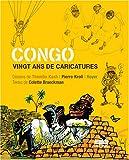 Congo - Vingt ans de caricatures