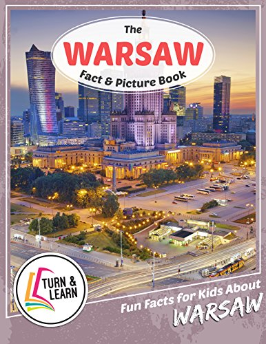 The Warsaw Fact and Picture Book: Fun Facts for Kids About Warsaw (Turn and Learn) (English Edition)