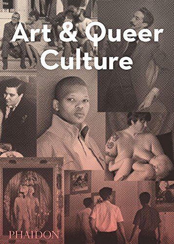 Art and Queer Culture by Catherine Lord (2013-04-02)