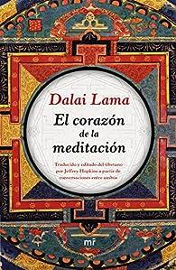 El corazón de la meditación par Dalai Lama