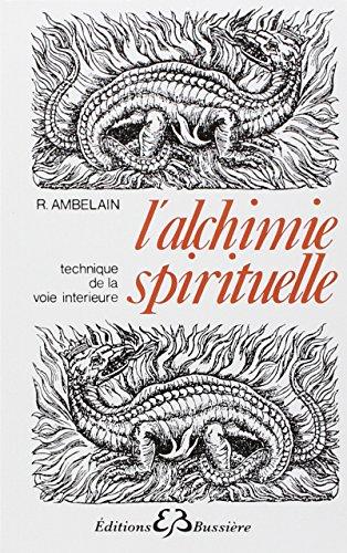 L'Alchimie spirituelle, technique de la voie intérieure